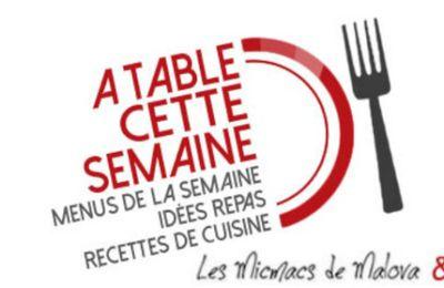 A table cette semaine du 28 09 au 04 10 ltdfn - Idee repas famille nombreuse ...