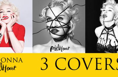 Rebel Heart - 3 Covers