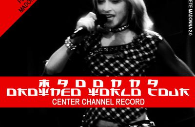 Drowned World Tour - Center Channel Record