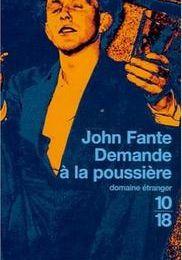John Fante : Ask The Dust (demande à la poussière)