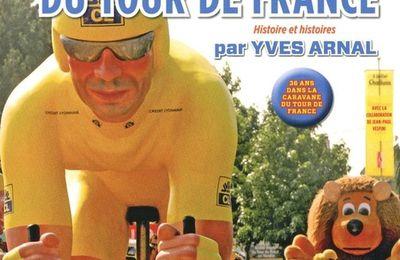 La caravane publicitaire du Tour de France, le livre référence d'Yves Arnal