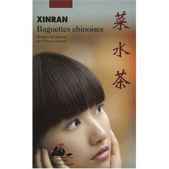 Baguettes chinoises **/ XINRAN (2008)