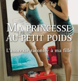 Ma princesse au petit poids, l'anorexie racontée à ma fille