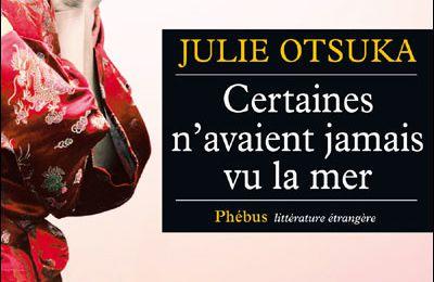 « Certaines n'avaient jamais vu la mer » Par Julie Otsuka – éditions Phébus