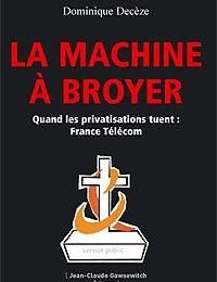 France Telecom : enrayer la machine à broyer par la lutte. Renationalisation intégrale !