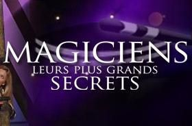 Magiciens, leurs plus grands secrets - Emission 2