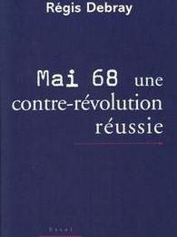 """""""Mai 68. Une contre-révolution réussie"""""""