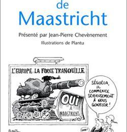 """""""Le bêtisier de Maastricht""""... On en rirait si la situation n'était pas si dramatique !"""