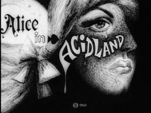 LES « EDUCATIONAL MOVIES » de SERIE BIS : aujourd'hui ALICE IN ACIDLAND et APHRODISIAC !