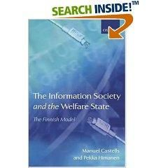 The Information Society and the Welfare State is the first accessible academic study of what the Finnish model really is (OUP, 24/09/06)