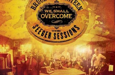 Bruce Springsteen We Shall Overcome The Seeger Sessions 2006