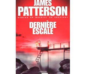 Dernière Escale - James Patterson