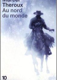 Au nord du monde - Marcel Theroux