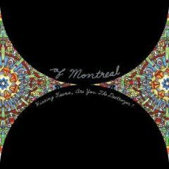 Of Montreal - Hissing Fauna, are you the destroyer ?