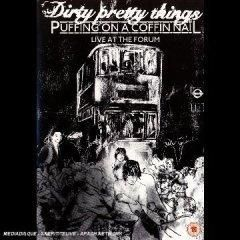Dirty Pretty Things – Puffing on a coffin nail (DVD, 2006)