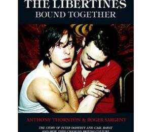 The Libertines bound together, Anthony Thornton and Roger Sargent