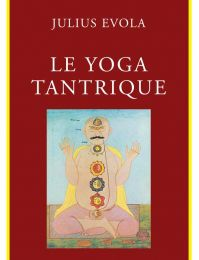 """ Le Yoga Tantrique "" Julius Evola"