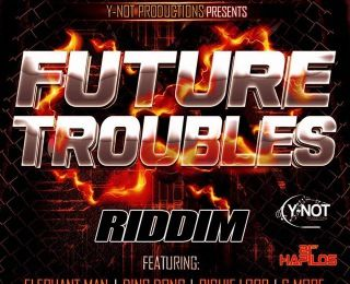 [RIDDIM] FUTURE TROUBLES RIDDIM - 2013