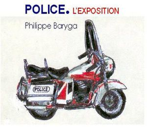 Philippe Baryga - Police.L'exposition