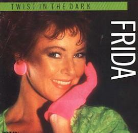 1984 : Frida : Twist In The Dark / Come To Me (I Am Woman) (+video)
