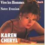 1983 : Karen Cheryl : Vive Les Hommes (The Heat Is On - Agnetha Fältskog)