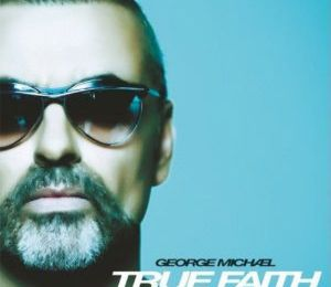 True Faith (Paroles / Lyrics) - George Michael