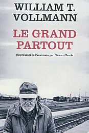 """Le grand partout"" de William T. Vollmann, Actes Sud, 2011 (F)"