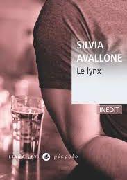 « Le lynx » de Silvia Avallone, Liana Levi, 2011 (It), 2012 (F)