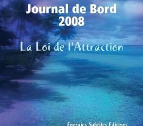 JOURNAL DE 2008 - LA LOI DE L'ATTRACTION