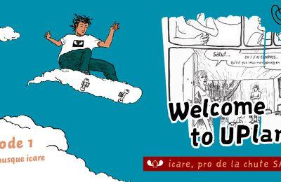 icare > saison 2 > Welcome to UP land