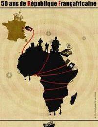 1958-2008 : 50 ans de République Françafricaine