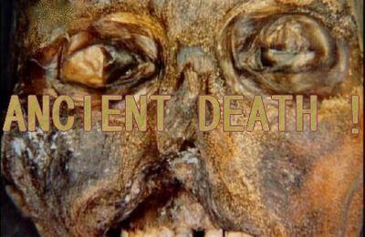 ANCIENT DEATH !