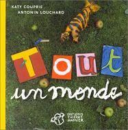 Tout un monde / K. Couprie & A. Louchard