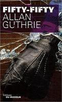 Fifty-fifty / Allan Guthrie