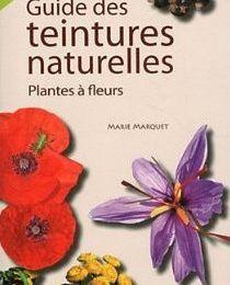 Guide des Teintures Naturelles par Marie Marquet