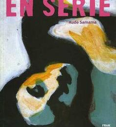 En série par Aude Samama - éditions Frémok