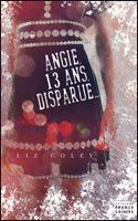 Angie, 13 ans, disparue; Liz Coley
