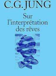 Sur l'Interprétation des Rêves, C. G. Jung