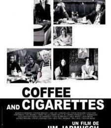 COFFEE AND CIGARETTES, de Jim Jarmusch - Attention, le cinéma rend dépendant