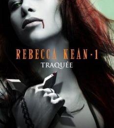 Rebecca Kean tome 1 : Traquée de Cassandra O'Donnell