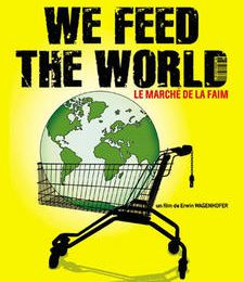 We feed the world : le marché de la faim