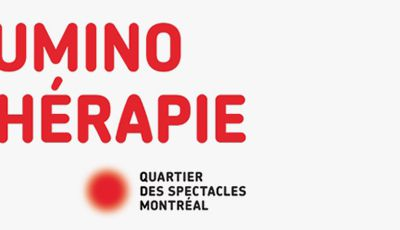 LUMINOTHÉRAPIE COMPETITION - CALL FOR PROPOSALS / FOR SHOWCASING AND ENLIVENING PLACE DES FESTIVALS IN QUARTIER DES SPECTACLES IN MONTREAL / CANADA