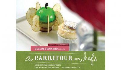 Livre de Claude Guignard et photos de Darri -Au Carrefour des Chefs-