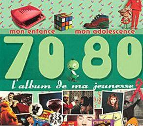 L'album de ma jeunesse, 70-80