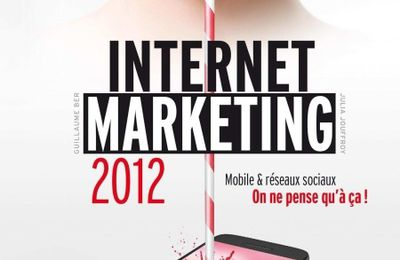 Internet Marketing 2012 : une vraie mine d'infos et d'inspirations !