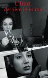 L'Iran, derrière le miroir : en librairie à partir du 4 mars 2009