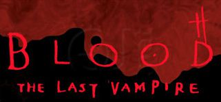 Blood, The last vampire ..... en live !