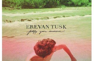 Erevan Tusk : Fortify Your Innocence