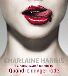 Charlaine Harris, Quand le danger rôde (tome 1)
