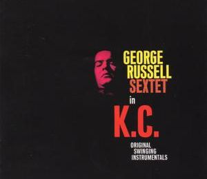 George RUSSELL SEXTET « In K.C. » (Jazz Collectors)